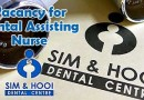 Vacancy for Dental Assisting Nurse at Sim & Hooi Dental Centre